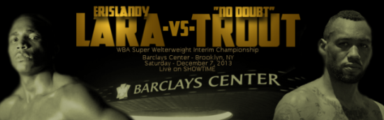Erislandy Lara vs Austin Trout December 7th Barclays Center in Brooklyn, New York